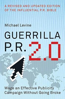 Guerrilla P.R. 2.0 By Levine, Michael